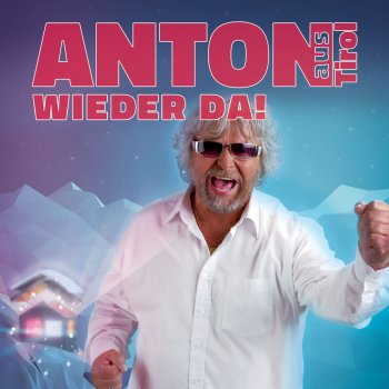 Songtext von Anton aus Tirol - Anton aus Tirol Lyrics