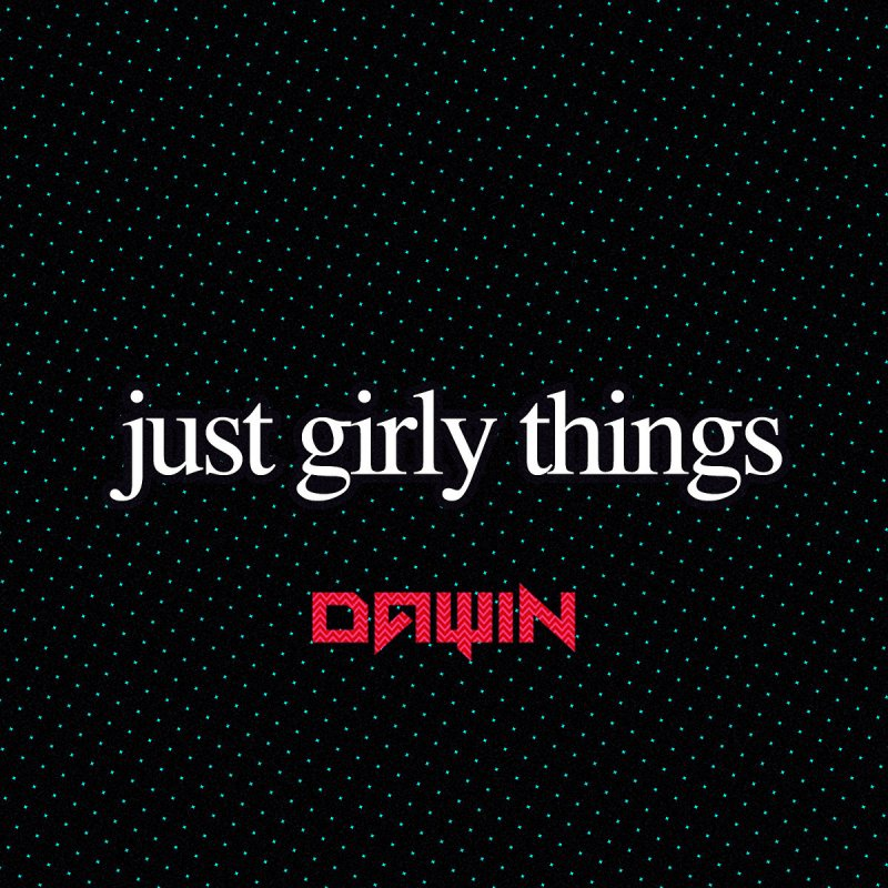 Image result for just girly things dawin