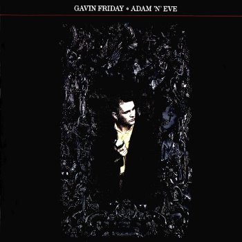 Gavin Friday - Each Man Kills The Thing He Loves