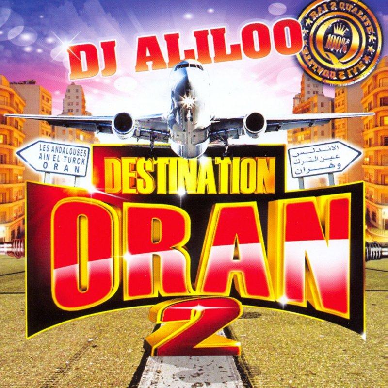 destination oran 30 hits by dj aliloo album lyrics musixmatch the worlds largest lyrics catalog - Dj Mariage Amiens