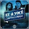 Cacife Clandestino - Album Eu & Você Contra o Mundo