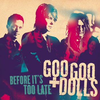 Goo Goo Dolls - Before It's Too Late (Sam And Mikaela's Theme)