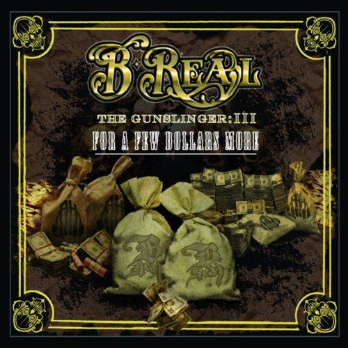 Resultado de imagen para B-Real - The Gunslinger Part III - For A Few Dollars More