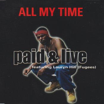 Paid & Live – All My Time Lyrics | Genius Lyrics