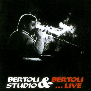 Bertoli studio & Bertoli... live