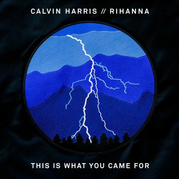Download Lagu Calvin Harris Ft. Rihanna - This Is What You Came For Mp3