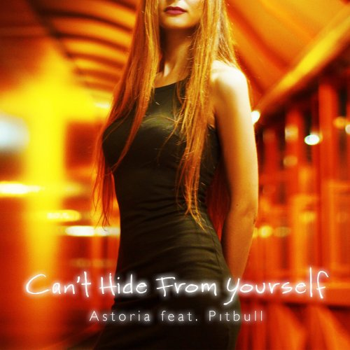 Astoria Feat. Pitbull - Can't Hide From Yourself (Bodybangers Radio Mix) 2017
