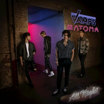 All night – The Vamps & Matoma