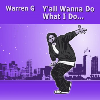 Testi Y'all Wanna Do What I Do...