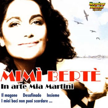 Mimì Bertè… In Arte Mia Martini Mia Martini - lyrics