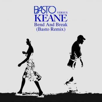 Testi Bend & Break (Basto vs. Keane) [Basto Remix]