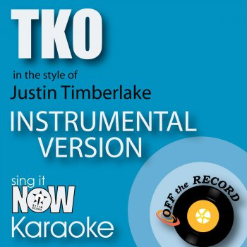 TKO (In the Style of Justin Timberlake) [Instrumental Karaoke