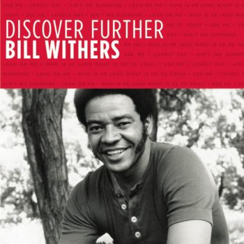 Testi Discover Further: Bill Withers
