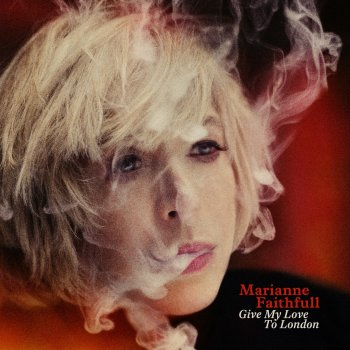 Give My Love To London by Marianne Faithfull album lyrics