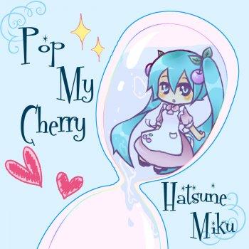 Pop My Cherry by Hatsune Miku - cover art