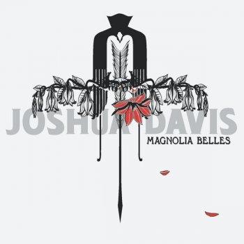 Magnolia Belles By Joshua Davis Album Lyrics Musixmatch Song