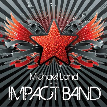Michael Land and the Impact Band Jesus Is Just Alright - lyrics