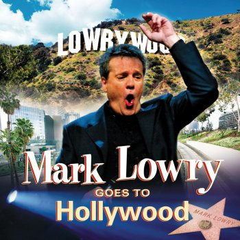 Testi Mark Lowry Goes to Hollywood