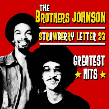 strawberry letter 23 - greatest hits by the brothers johnson album