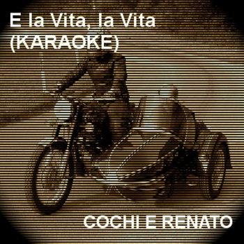 Testi E La Vita La Vita (Karaoke)