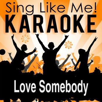 Testi Love Somebody (Karaoke Version)