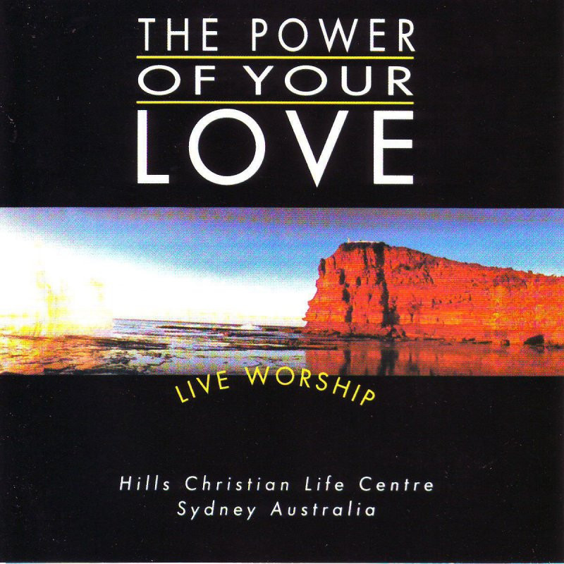 Hillsong Worship - The Power Of Your Love Lyrics | Musixmatch