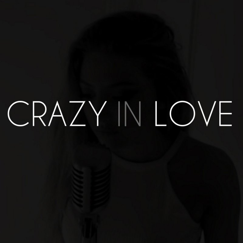 Sofia Karlberg Crazy In Love Letra Musixmatch