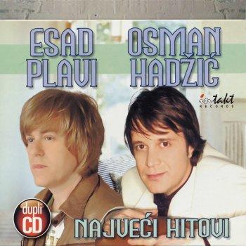 Testi Esad Plavi I Osman Hadzic Najveci Hitovi