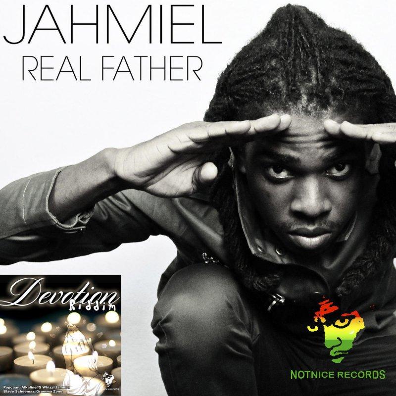 Jahmiel - Real Father Lyrics | Musixmatch