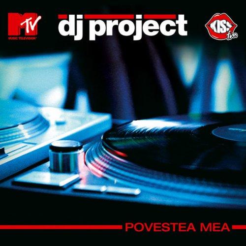 DJ Project - Povestea Mea