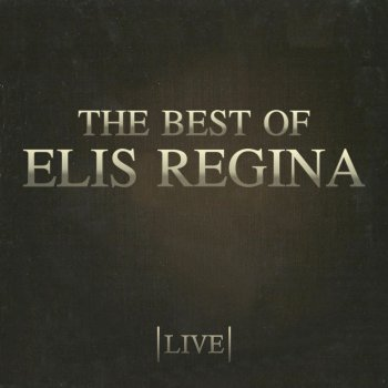 Testi The Best Of Elis Regina (Live)