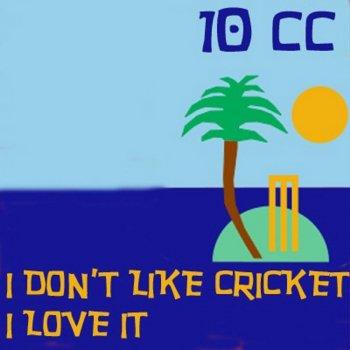 Testi I Don't Like Cricket, I Love It (Dreadlock Holiday)