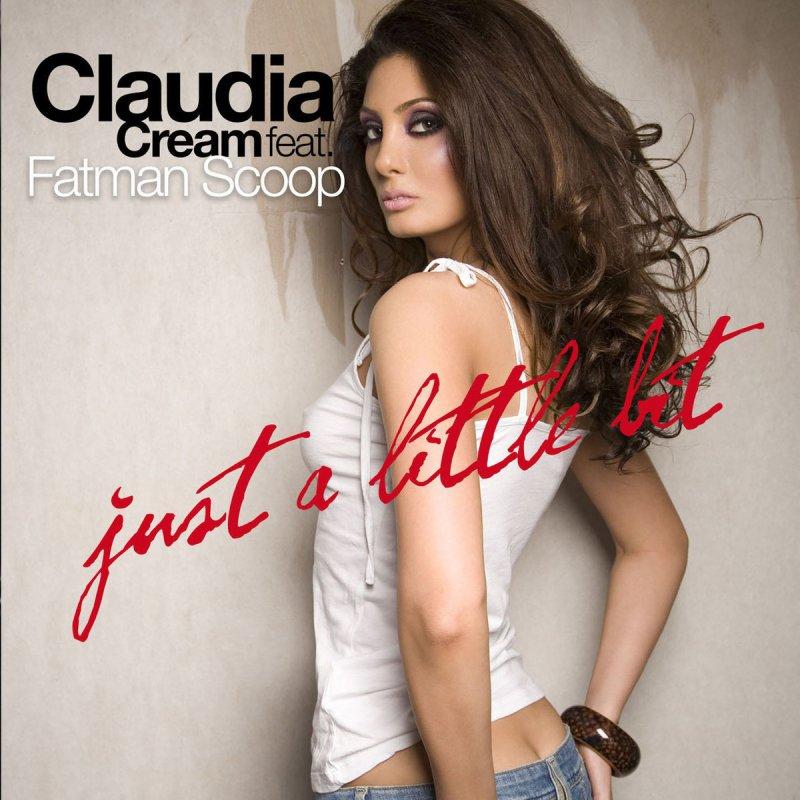 Claudia Cream - Just a Little Bit Lyrics | Musixmatch