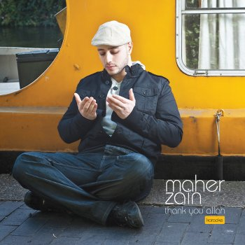 Thank You Allah (Karaoke Version) by Maher Zain album lyrics