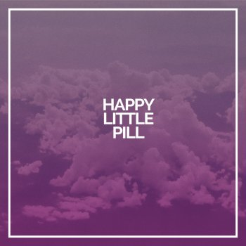 Happy Little Pill lyrics – album cover
