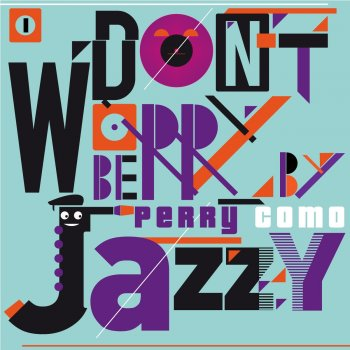 Testi Don't Worry Be Jazzy By Perry Como