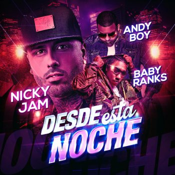 Desde Esta Noche by Nicky Jam feat. Baby Ranks & Andy Boy - cover art