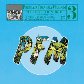 PFM 10 Anni Live, Vol. 3 (1975 - 1976) - In Giro Per Il Mondo Chocolate Kings - lyrics