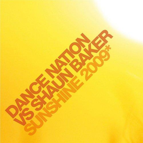 Dance Nation Vs. Shaun Baker - Sunshine 2009 (Radio Edit) Lyrics
