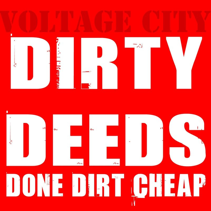 Voltage City - Dirty Deeds Done Dirt Cheap Lyrics   Musixmatch