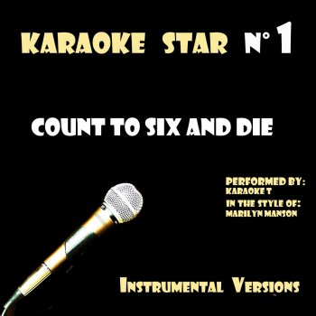 Testi Count to Six and Die (in the style of Marilyn Manson) [Karaoke Versions]