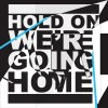 Hold On, We're Going Home lyrics – album cover