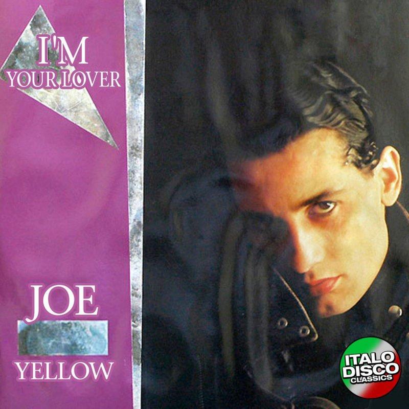 Lyric lover lover lover lyrics : Joe Yellow - I'm Your Lover Lyrics | Musixmatch
