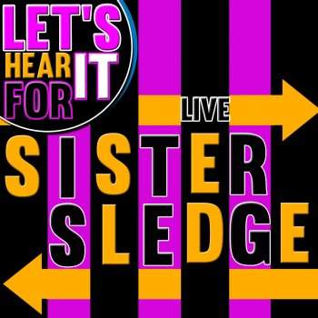 Testi Let's Hear It for Sister Sledge (Live)