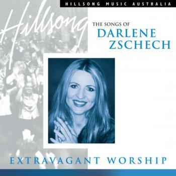 Testi Extravagant Worship the Songs of Darlene Zschech