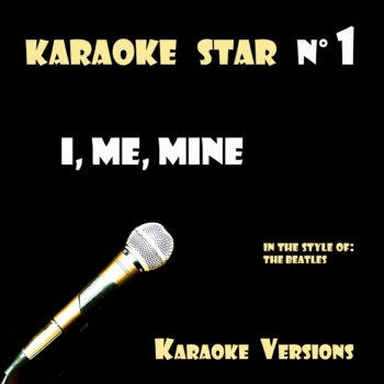 Testi I, Me, Mine (in the style of The Beatles) Karaoke Versions