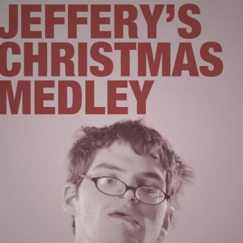 jefferys christmas medley - Christmas Medley Lyrics