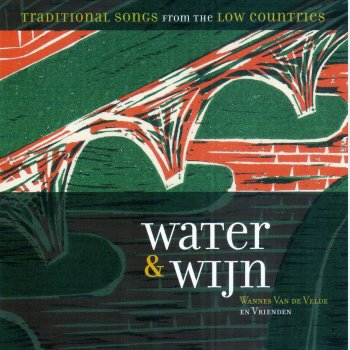 Testi Water & Wijn (Traditional Songs from the Low Countries)