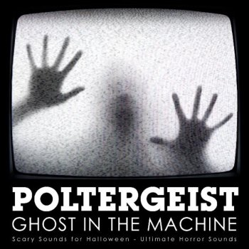 Testi Poltergeist - Ghost In the Machine: Scary Sounds for Halloween