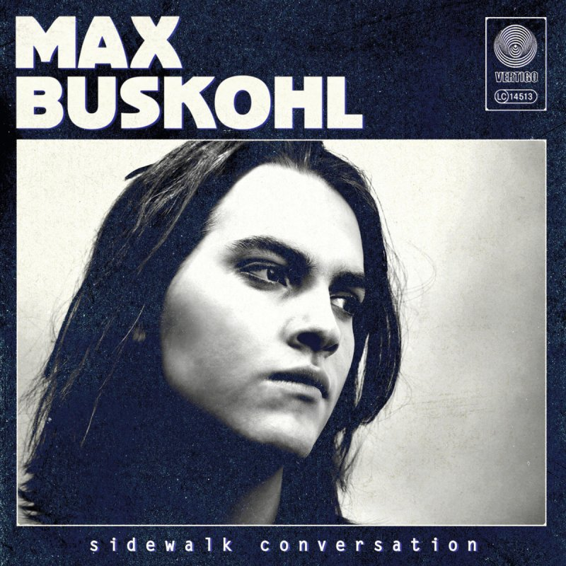 max buskohl never fall in love again
